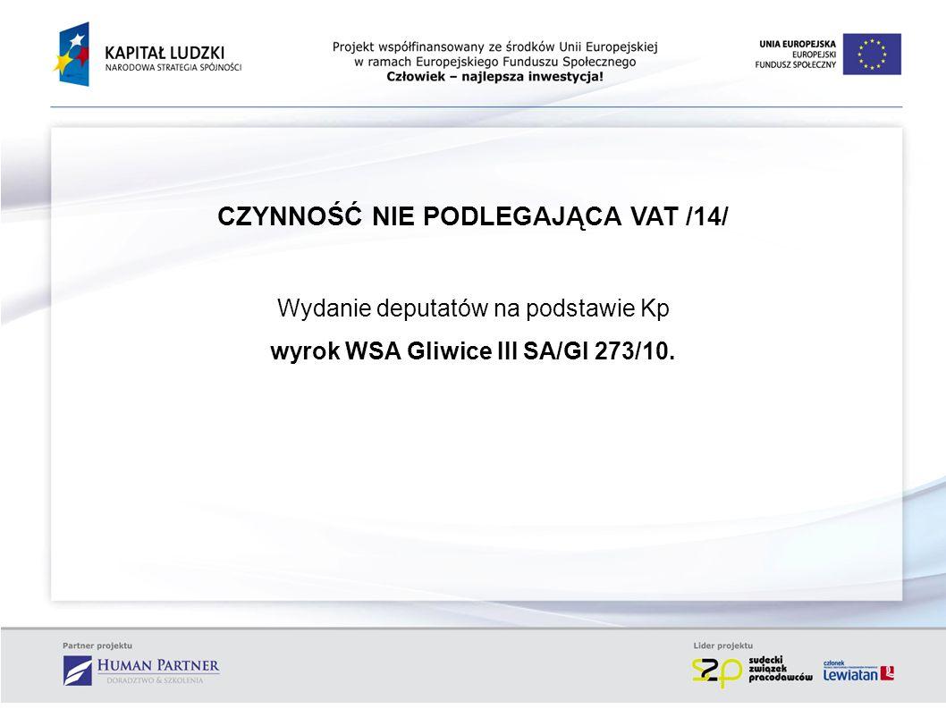 CZYNNOŚĆ NIE PODLEGAJĄCA VAT /14/ wyrok WSA Gliwice III SA/Gl 273/10.