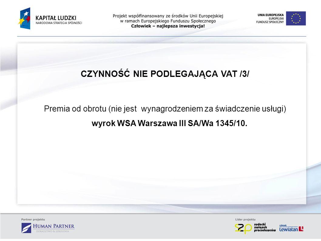 CZYNNOŚĆ NIE PODLEGAJĄCA VAT /3/ wyrok WSA Warszawa III SA/Wa 1345/10.