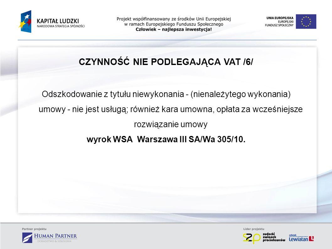 CZYNNOŚĆ NIE PODLEGAJĄCA VAT /6/ wyrok WSA Warszawa III SA/Wa 305/10.