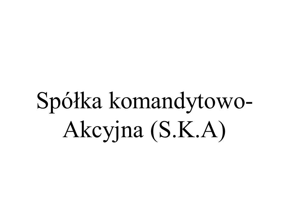 Spółka komandytowo-Akcyjna (S.K.A)