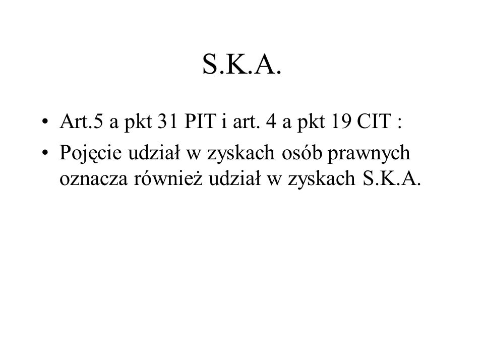S.K.A. Art.5 a pkt 31 PIT i art. 4 a pkt 19 CIT :