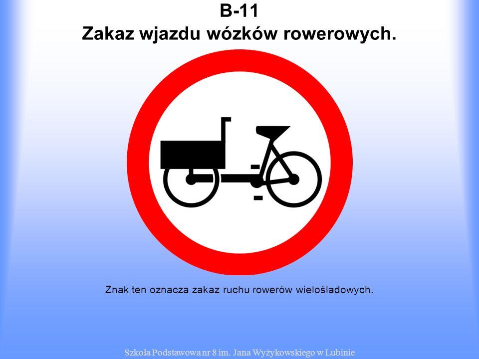 Zakaz wjazdu wózków rowerowych.