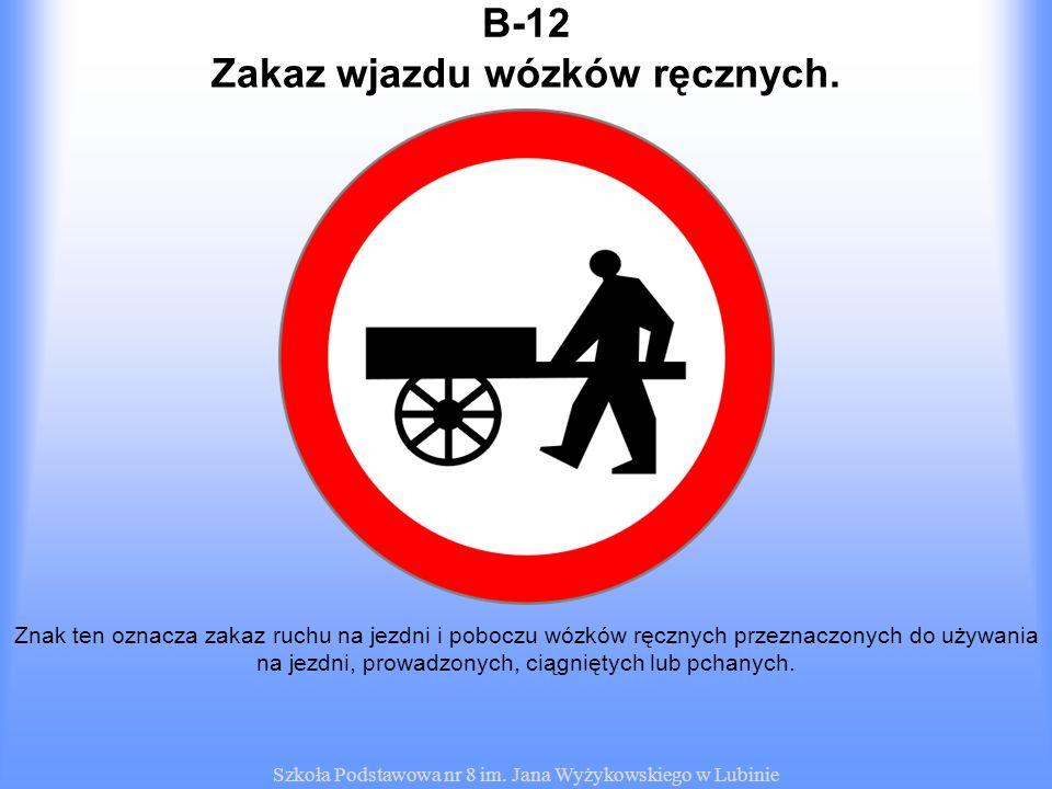 Zakaz wjazdu wózków ręcznych.