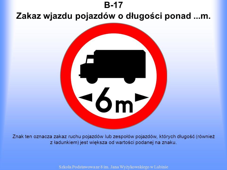 Zakaz wjazdu pojazdów o długości ponad ...m.