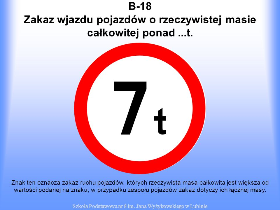 Zakaz wjazdu pojazdów o rzeczywistej masie całkowitej ponad ...t.