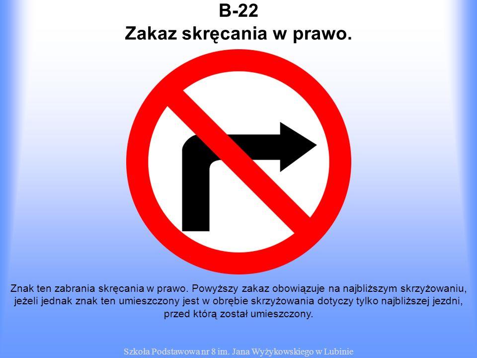 Zakaz skręcania w prawo.