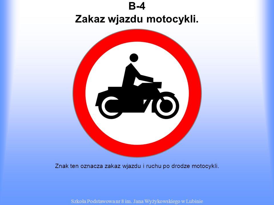 Zakaz wjazdu motocykli.