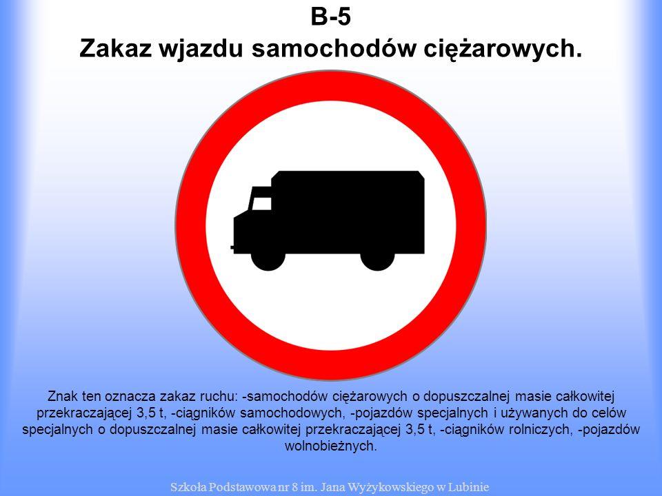 Zakaz wjazdu samochodów ciężarowych.