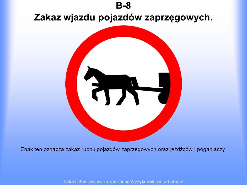 Zakaz wjazdu pojazdów zaprzęgowych.