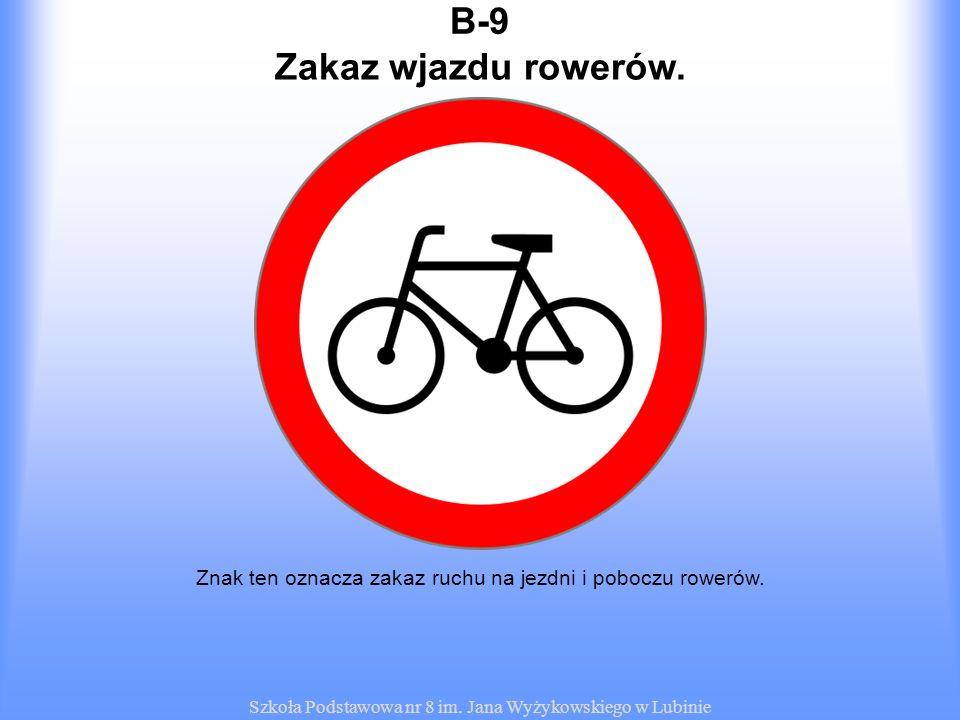 B-9 Zakaz wjazdu rowerów.