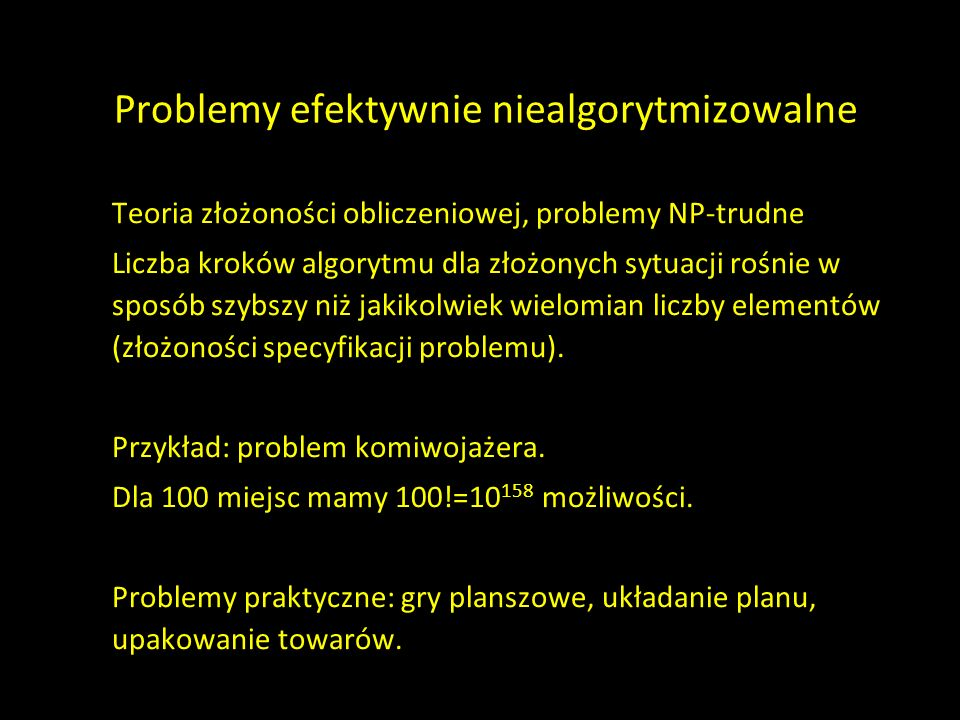 Problemy efektywnie niealgorytmizowalne