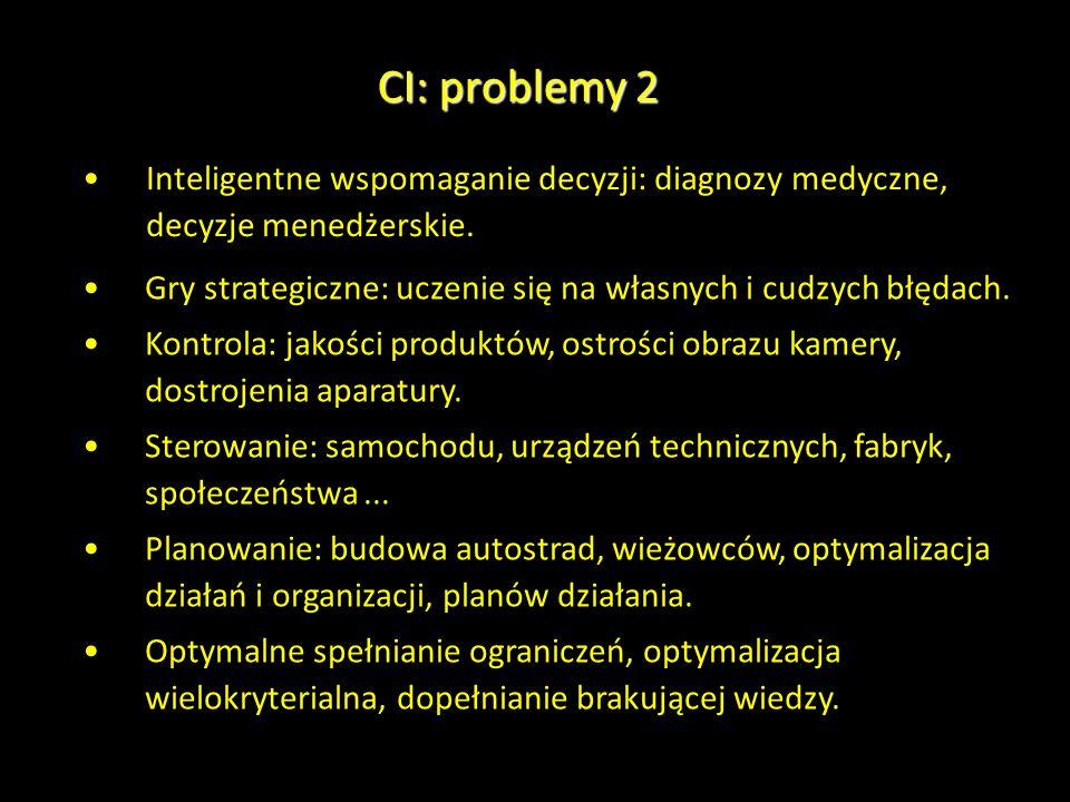 CI: problemy 2 Inteligentne wspomaganie decyzji: diagnozy medyczne, decyzje menedżerskie.