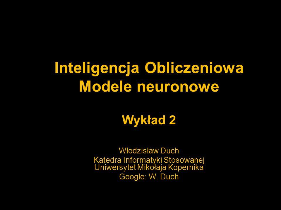 Inteligencja Obliczeniowa Modele neuronowe