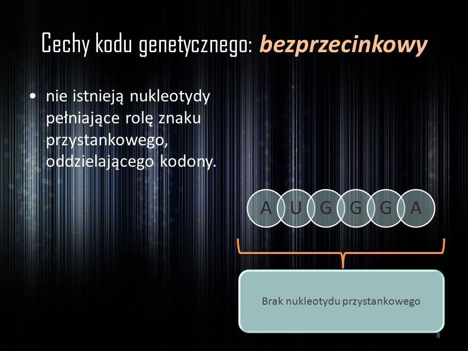 Cechy kodu genetycznego: bezprzecinkowy