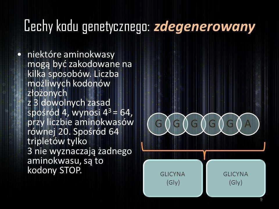 Cechy kodu genetycznego: zdegenerowany