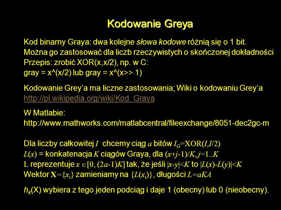 Kodowanie Greya Kod binarny Graya: dwa kolejne słowa kodowe różnią się o 1 bit. Można go zastosować dla liczb rzeczywistych o skończonej dokładności.