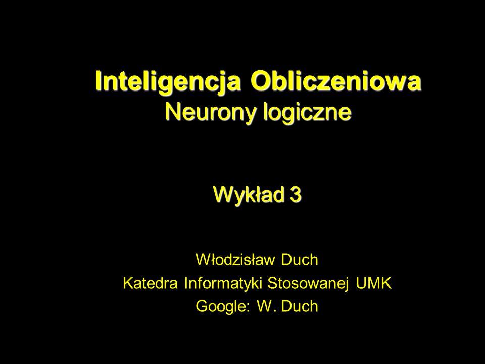 Inteligencja Obliczeniowa Neurony logiczne