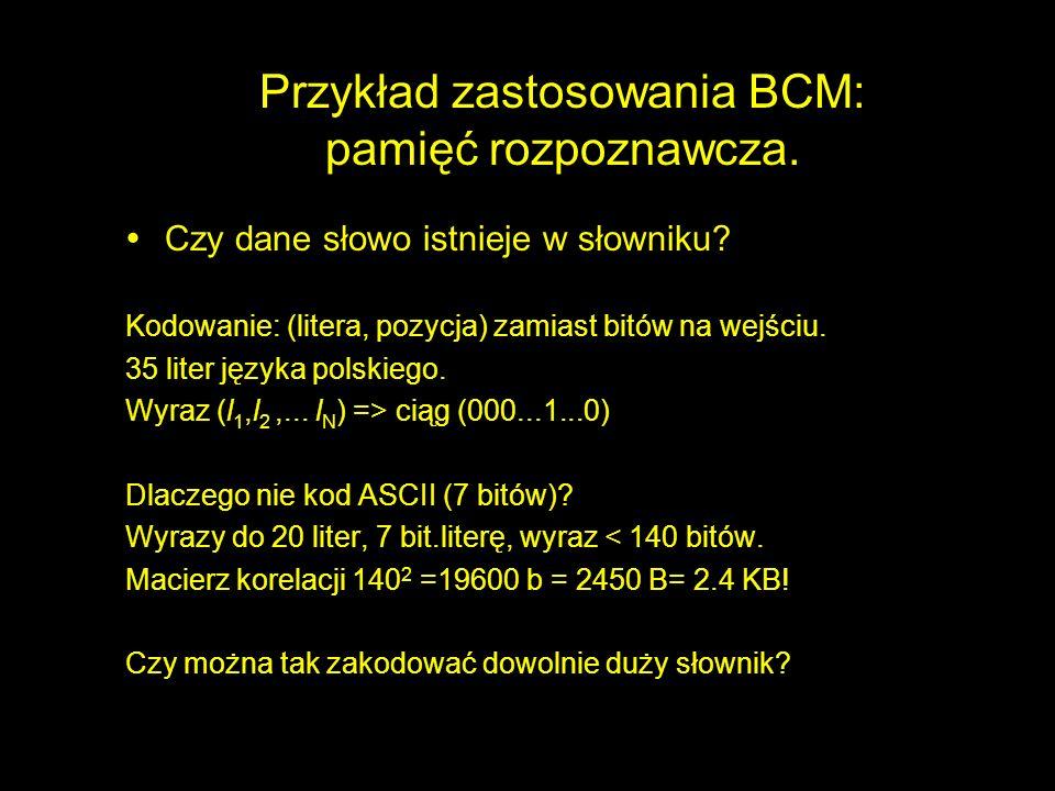 Przykład zastosowania BCM: pamięć rozpoznawcza.