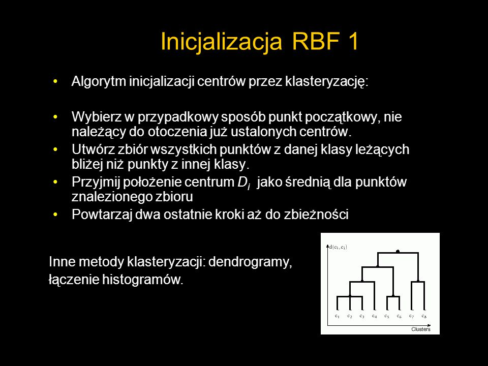 Inicjalizacja RBF 1Algorytm inicjalizacji centrów przez klasteryzację: