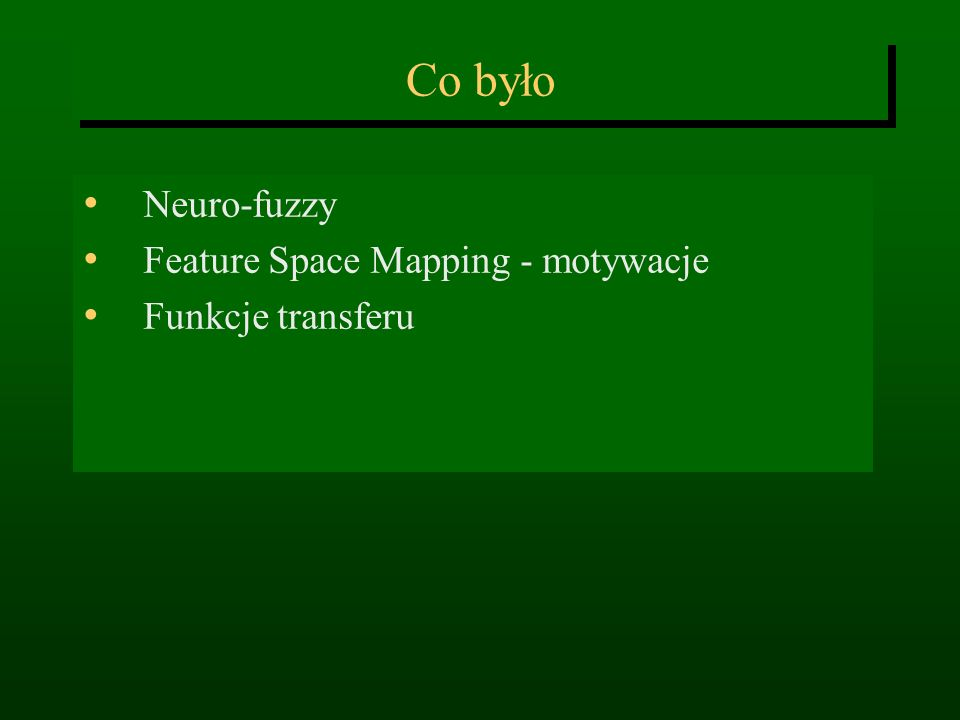 Co było Neuro-fuzzy Feature Space Mapping - motywacje