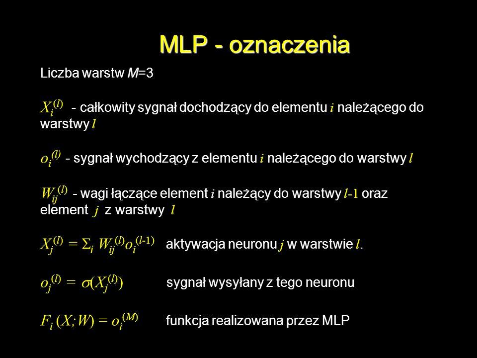 MLP - oznaczeniaLiczba warstw M=3. Xi(l) - całkowity sygnał dochodzący do elementu i należącego do warstwy l.