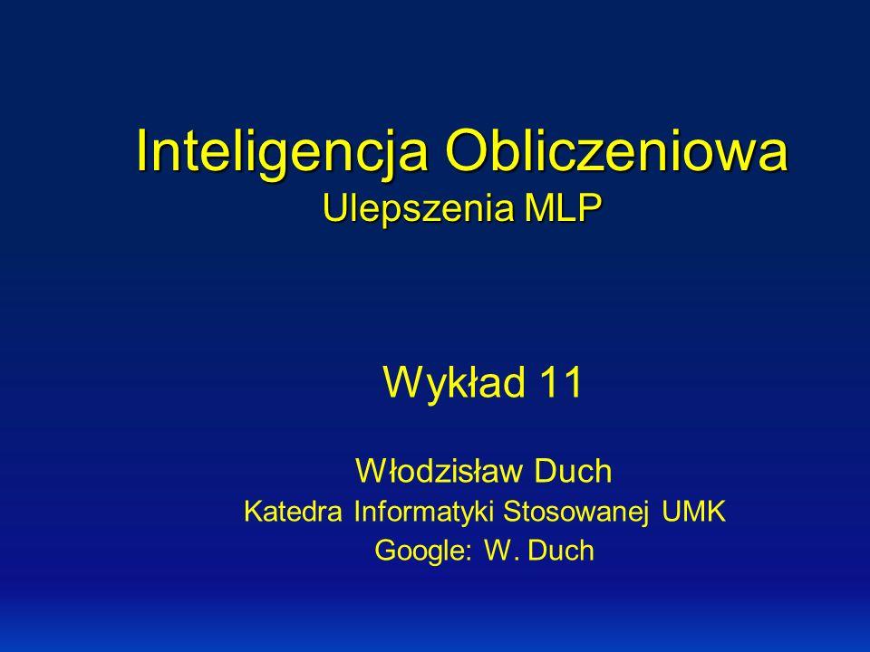 Inteligencja Obliczeniowa Ulepszenia MLP