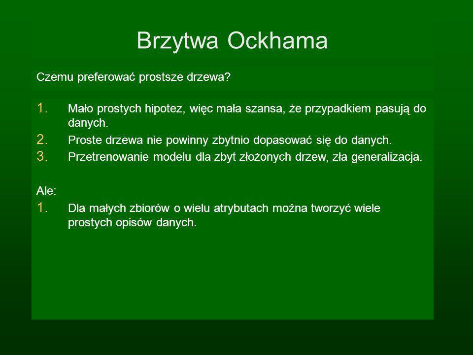Brzytwa Ockhama Czemu preferować prostsze drzewa