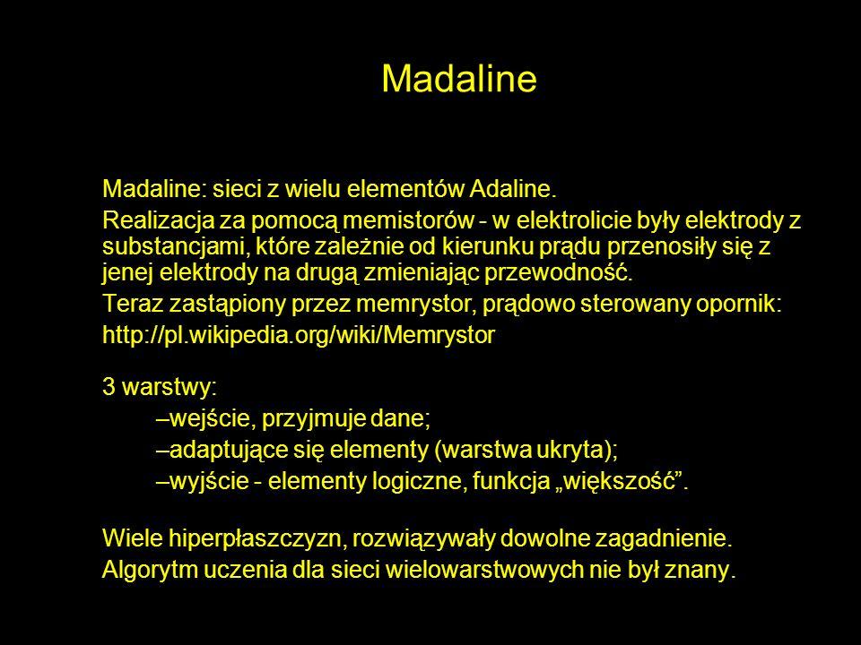 Madaline Madaline: sieci z wielu elementów Adaline.