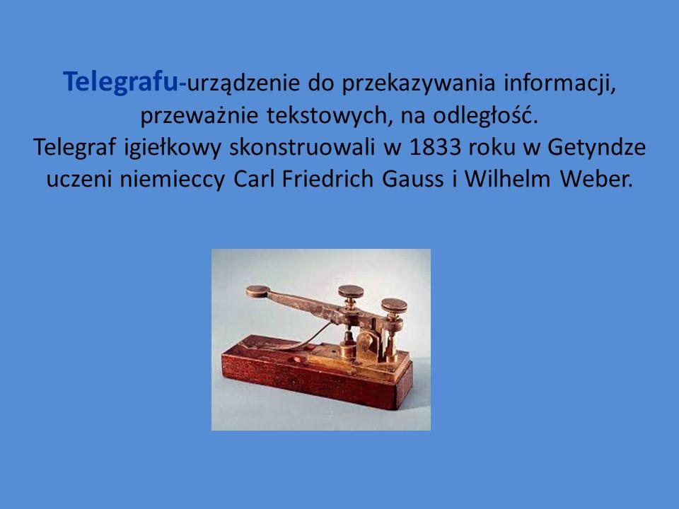 Telegrafu-urządzenie do przekazywania informacji, przeważnie tekstowych, na odległość.