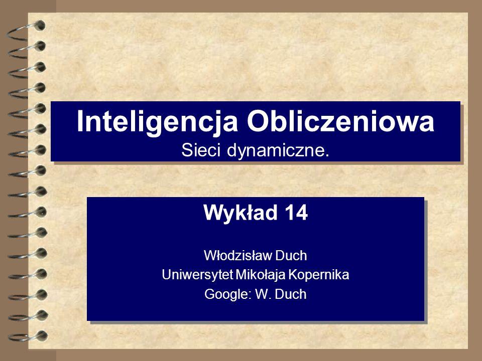 Inteligencja Obliczeniowa Sieci dynamiczne.