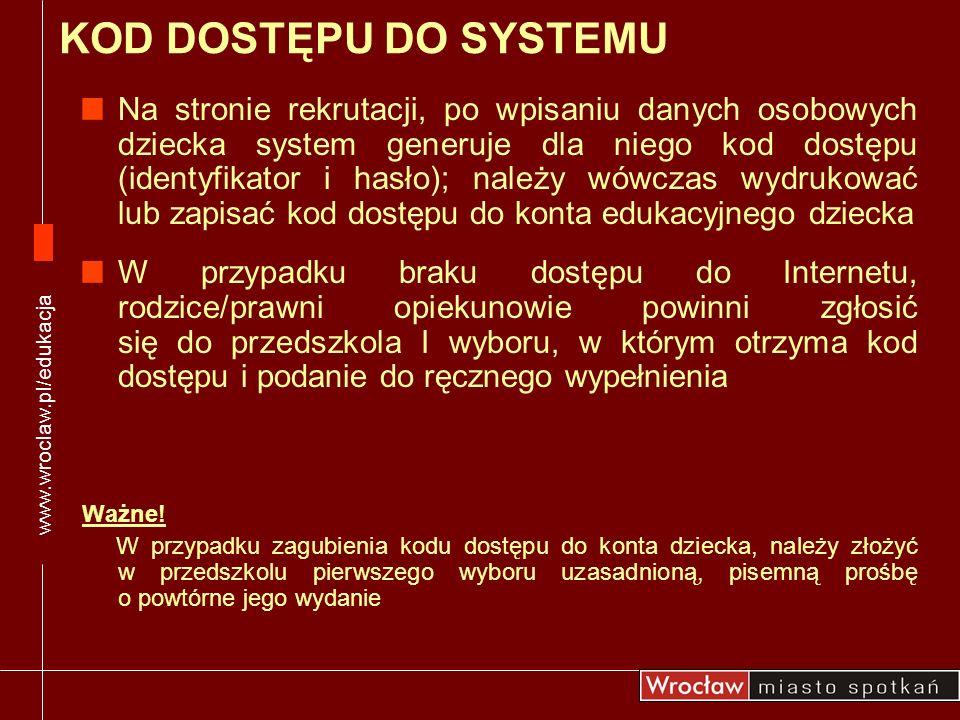 www.wroclaw.pl/edukacja KOD DOSTĘPU DO SYSTEMU.