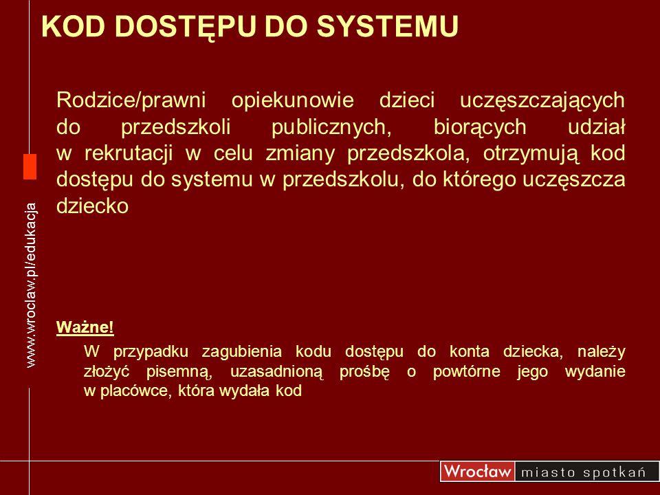 www.wroclaw.pl/edukacjaKOD DOSTĘPU DO SYSTEMU.