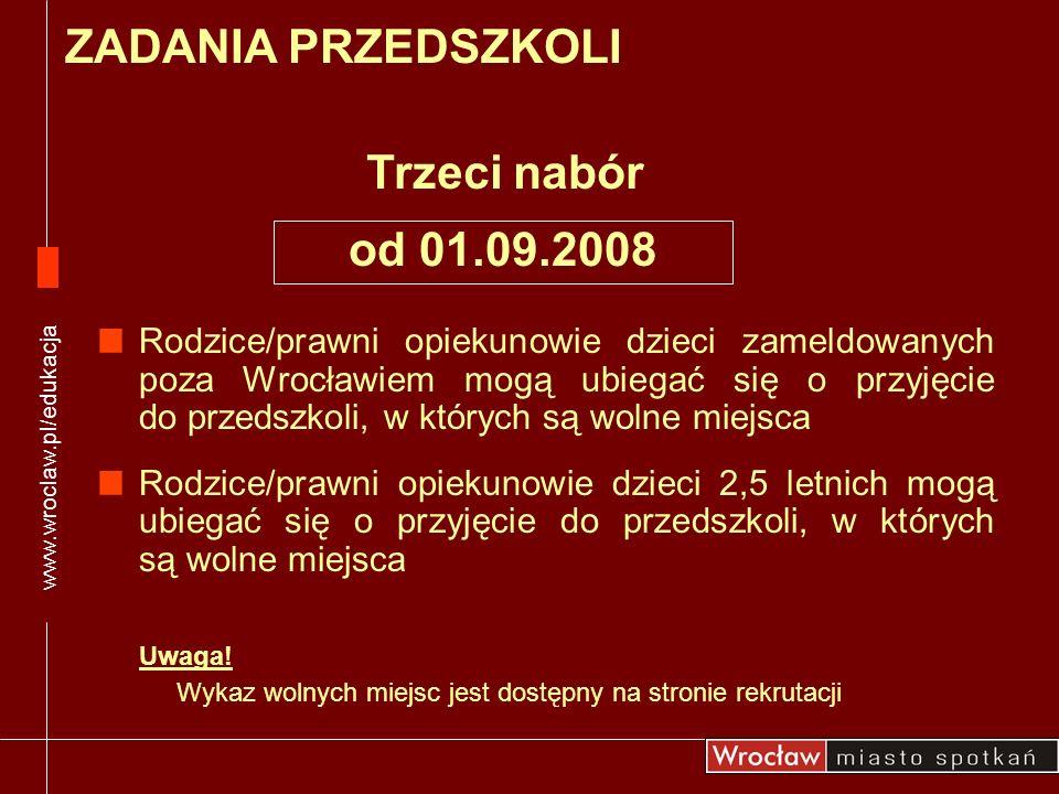 ZADANIA PRZEDSZKOLI Trzeci nabór od 01.09.2008