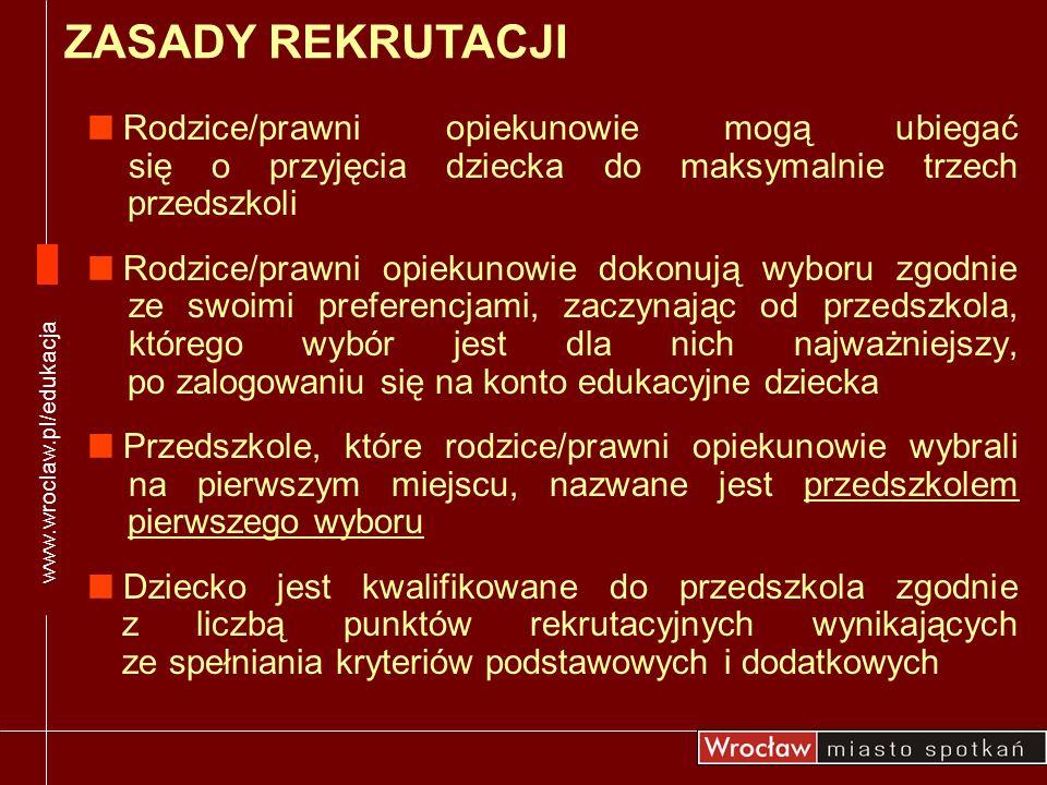 www.wroclaw.pl/edukacjaZASADY REKRUTACJI. Rodzice/prawni opiekunowie mogą ubiegać się o przyjęcia dziecka do maksymalnie trzech przedszkoli.
