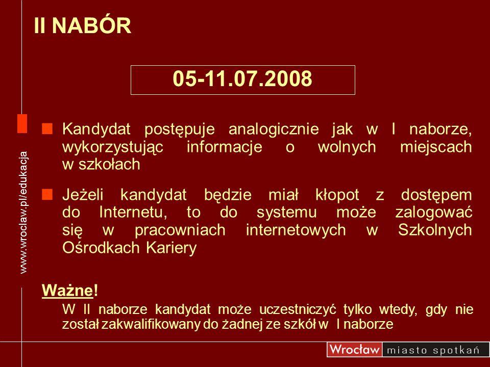 www.wroclaw.pl/edukacja II NABÓR. 05-11.07.2008.