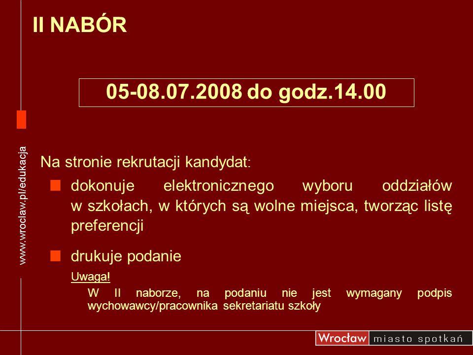 II NABÓR 05-08.07.2008 do godz.14.00 Na stronie rekrutacji kandydat: