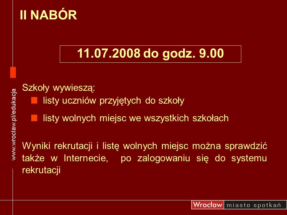 II NABÓR 11.07.2008 do godz. 9.00 Szkoły wywieszą: