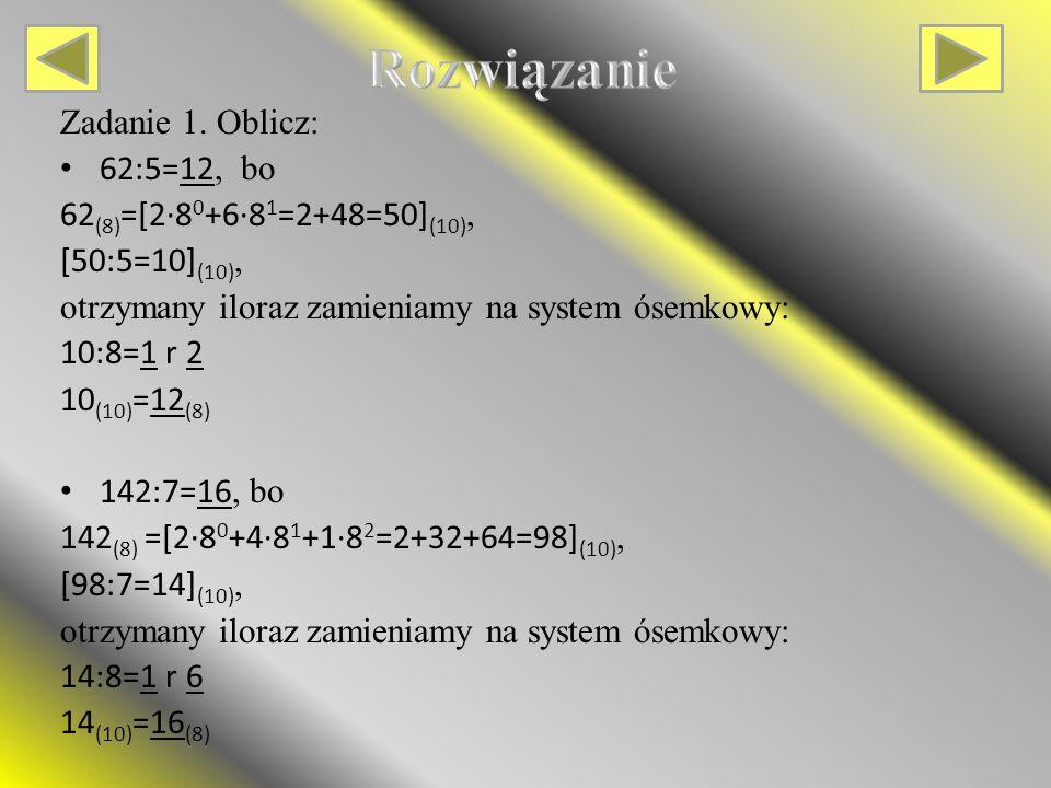 Rozwiązanie Zadanie 1. Oblicz: 62:5=12, bo