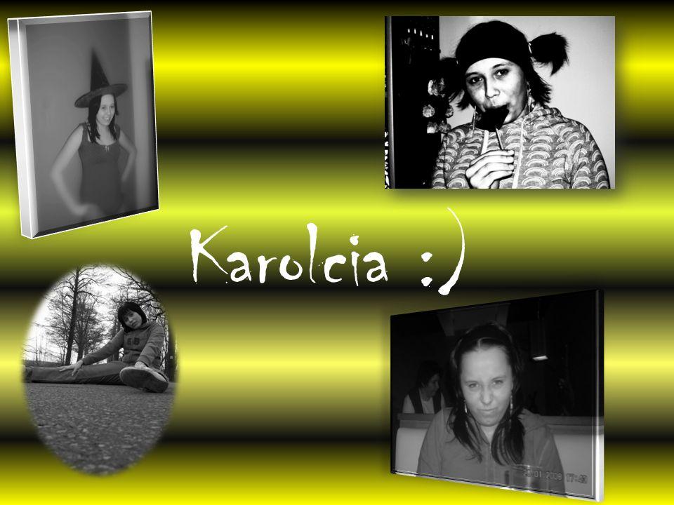 Karolcia :)