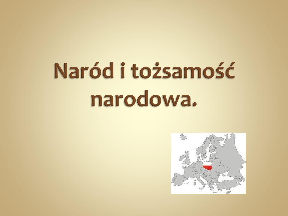 Naród i tożsamość narodowa.