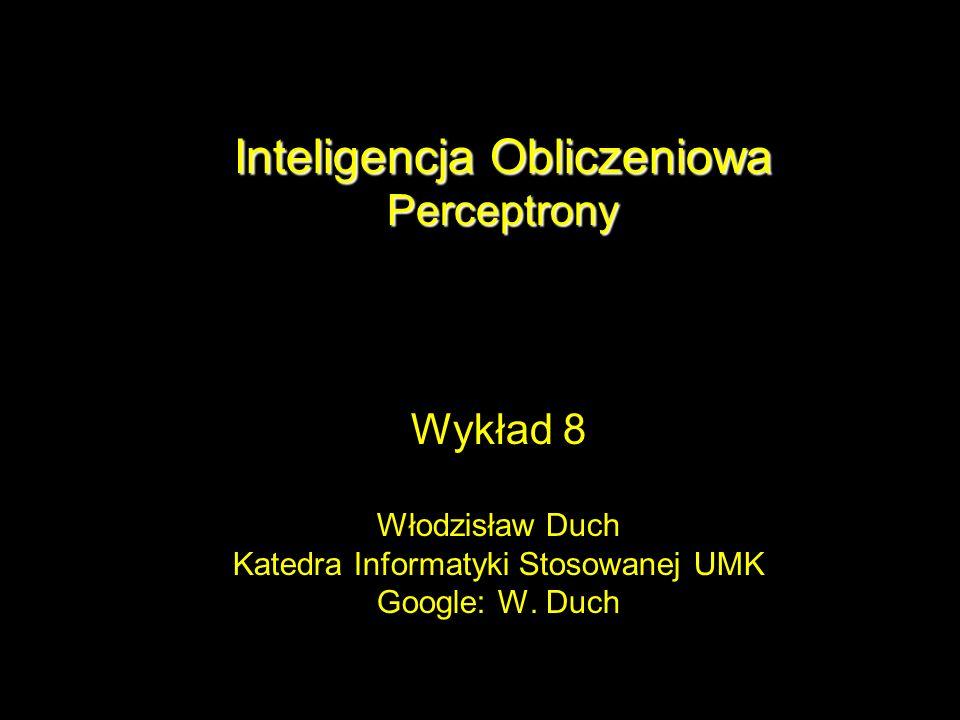 Inteligencja Obliczeniowa Perceptrony
