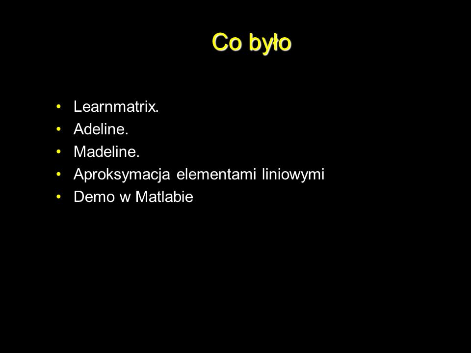 Co było Learnmatrix. Adeline. Madeline.