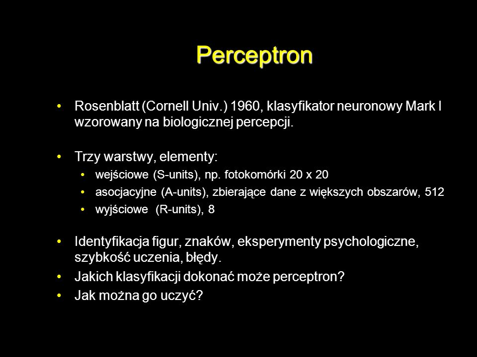 Perceptron Rosenblatt (Cornell Univ.) 1960, klasyfikator neuronowy Mark I wzorowany na biologicznej percepcji.