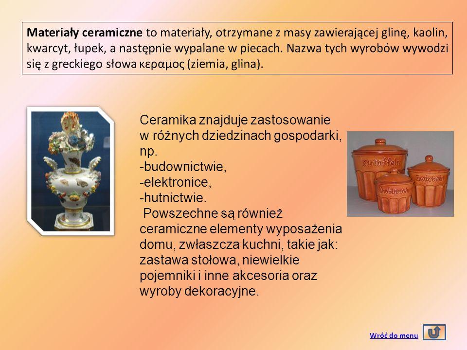 Ceramika znajduje zastosowanie w różnych dziedzinach gospodarki, np.