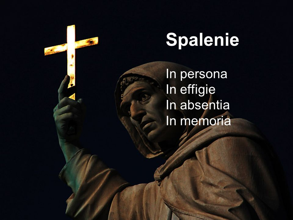 Spalenie In persona In effigie In absentia In memoria
