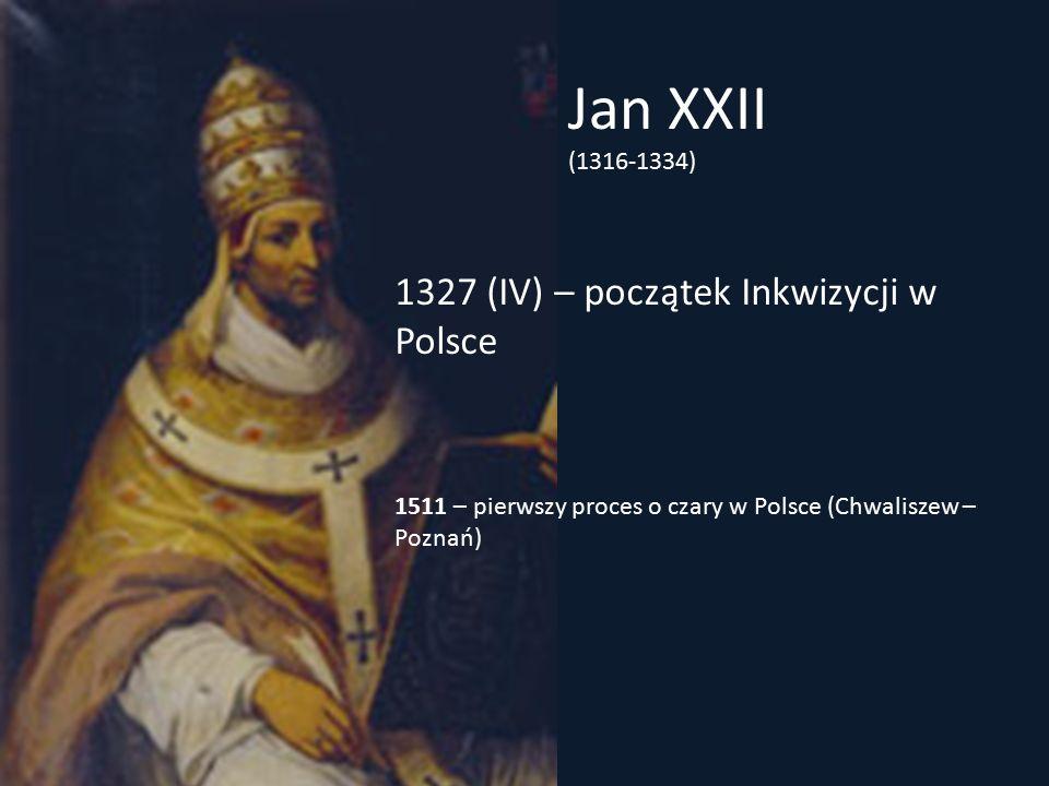 Jan XXII 1327 (IV) – początek Inkwizycji w Polsce (1316-1334)