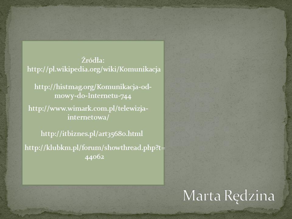 Źródła: http://pl.wikipedia.org/wiki/Komunikacja