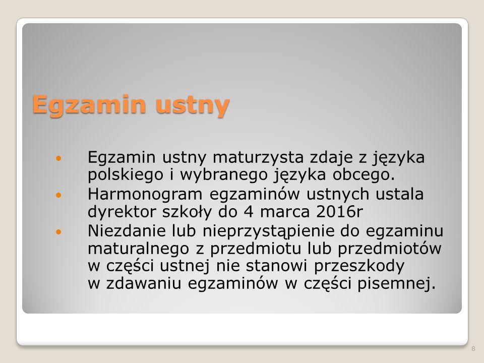 Egzamin ustny Egzamin ustny maturzysta zdaje z języka polskiego i wybranego języka obcego.