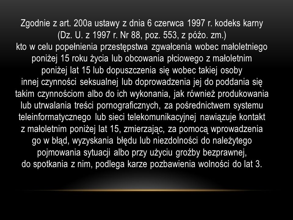Zgodnie z art. 200a ustawy z dnia 6 czerwca 1997 r.