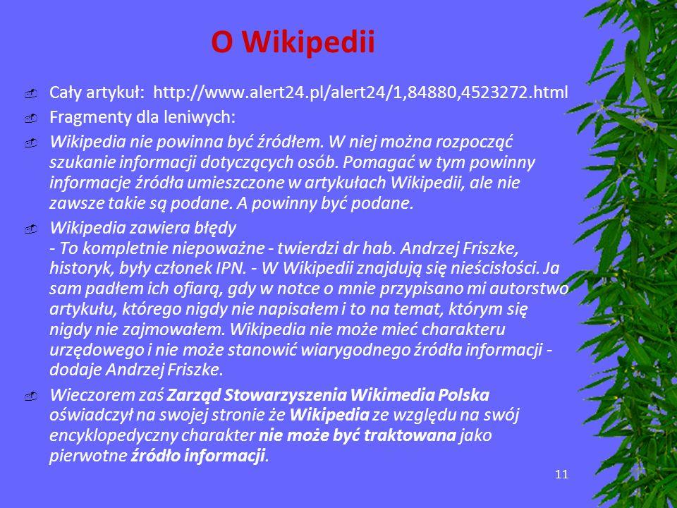 O Wikipedii Cały artykuł: http://www.alert24.pl/alert24/1,84880,4523272.html. Fragmenty dla leniwych: